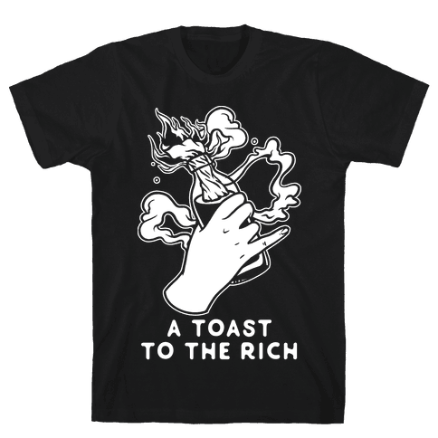 A Toast To The Rich Mens/Unisex T-Shirt