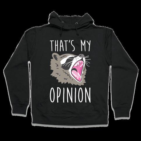 That's My Opinion Raccoon Hooded Sweatshirt