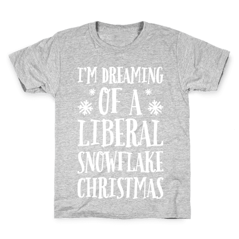 I'm Dreaming Of A Liberal Snowflake Christmas Kids T-Shirt