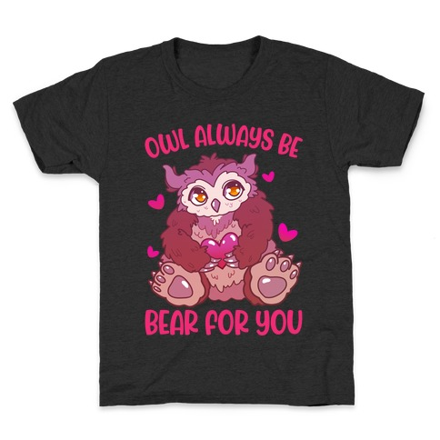 Owl Always Be Bear for You Kids T-Shirt