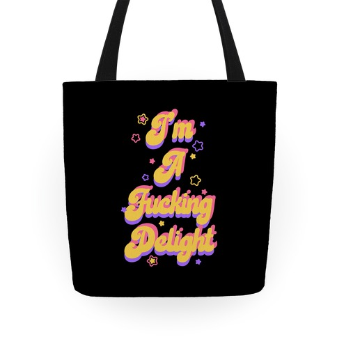 I'm a F***ing Delight Tote