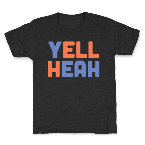 Yell Heah Kids T-Shirt