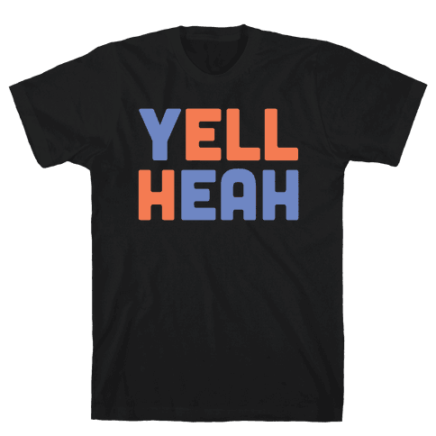 Yell Heah Mens T-Shirt