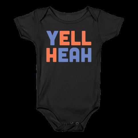Yell Heah Baby Onesy