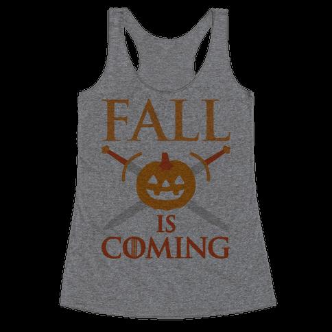 Fall Is Coming Parody Racerback Tank Top