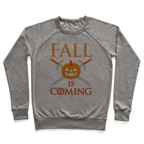 Fall Is Coming Parody Pullover