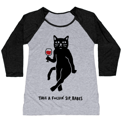 Take A F***in Sip Babes Cat Baseball Tee