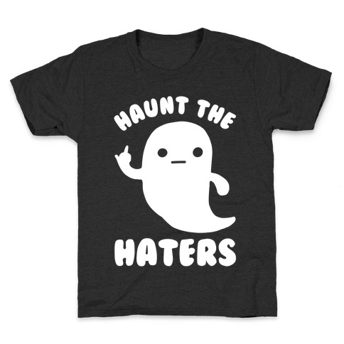 Haunt The Haters Kids T-Shirt