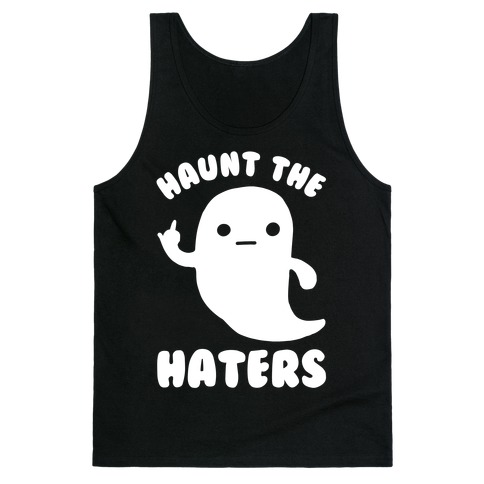 Haunt The Haters Tank Top