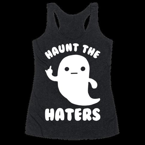 Haunt The Haters Racerback Tank Top