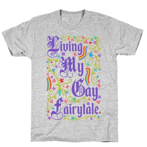 Living My Gay Fairytale T-Shirt