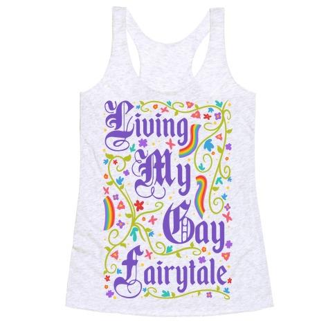 Living My Gay Fairytale Racerback Tank Top