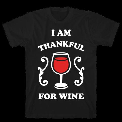 I Am Thankful For Wine Mens T-Shirt