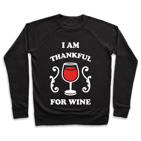 I Am Thankful For Wine Pullover