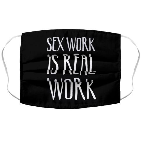 Sex Work Is Real Work Accordion Face Mask