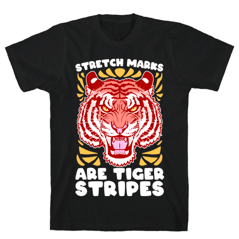 Stretch Marks Are Tiger Stripes Mens/Unisex T-Shirt