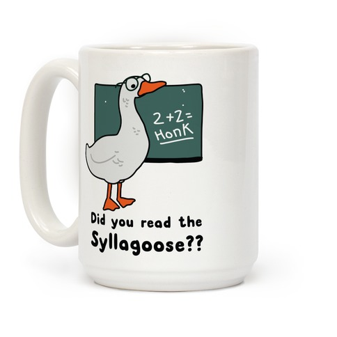 Did You Read the Syllagoose? Coffee Mug