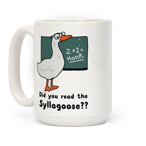 Did You Read the Syllagoose? Coffee Mug