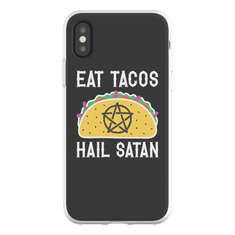 Eat Tacos Hail Satan Phone Flexi-Case