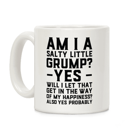 A Salty Little Grump Coffee Mug