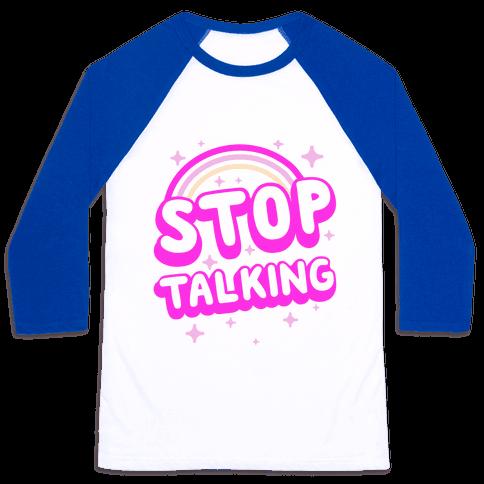 Stop Talking Baseball Tee