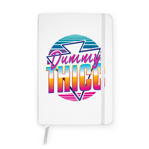Retro and Dummy Thicc Notebook