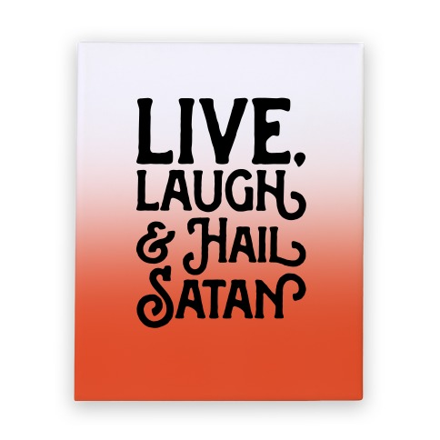 Live Laugh & Hail Satan Canvas Print