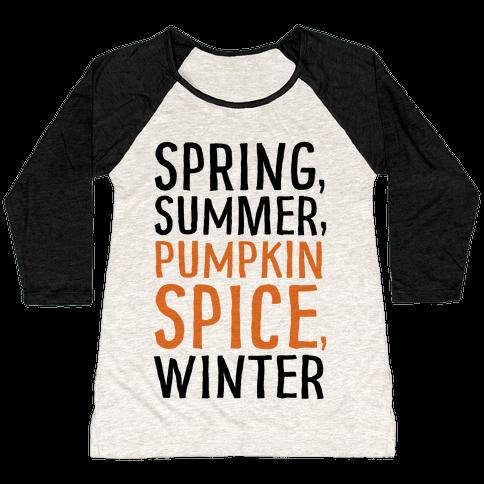 Spring Summer Pumpkin Spice Winter Baseball Tee