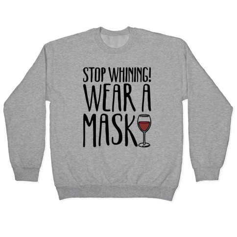 Stop Whining! Wear A Mask Pullover
