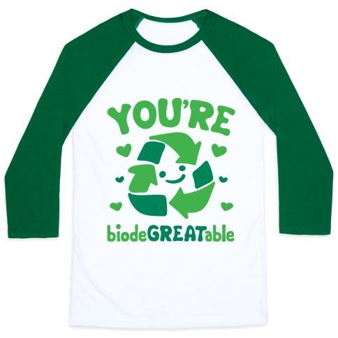 You're Biodegreatable Baseball Tee
