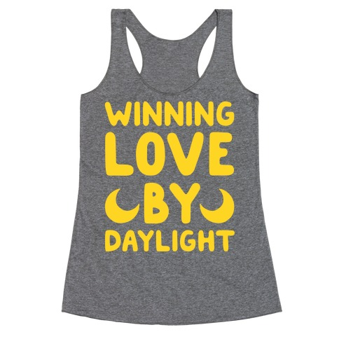 Winning Love By Daylight Racerback Tank Top
