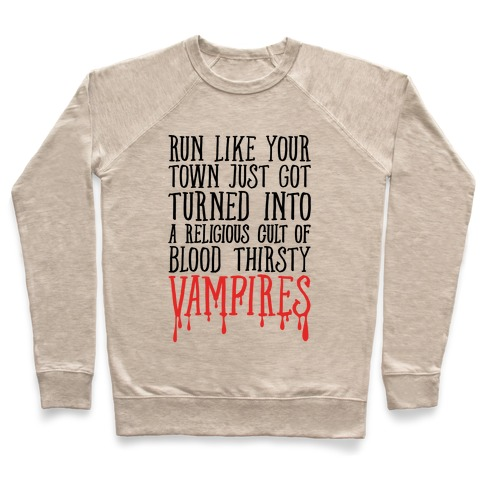 Run Like Your Town Is Vampires Parody Pullover