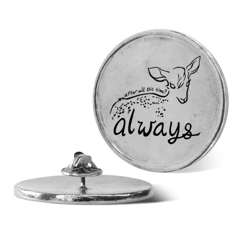 Always (Severus Snape) Pin