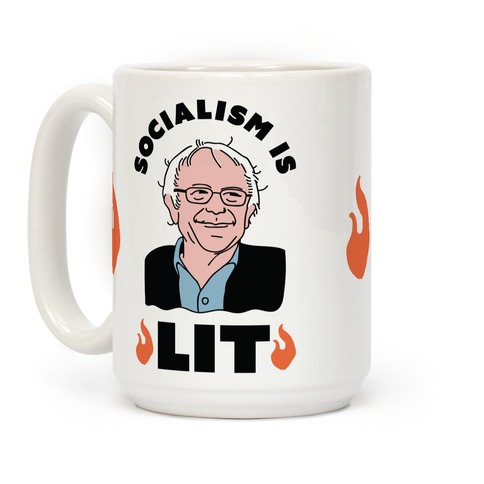 Socialism is LIT Bernie Sanders Coffee Mug