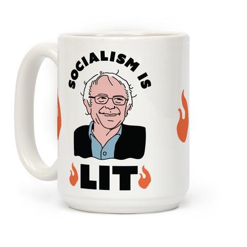 Socialism is LIT Bernie Sanders Coffee Mug
