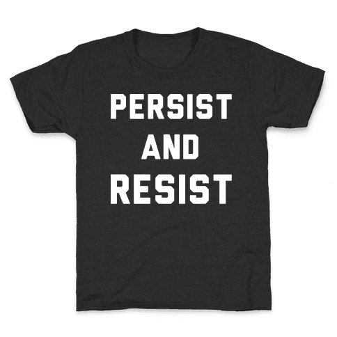 Persist and Resist White Print Kids T-Shirt