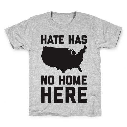 Hate Has No Home Here Kids T-Shirt