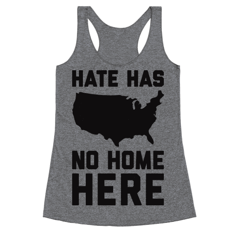 Hate Has No Home Here Racerback Tank Top