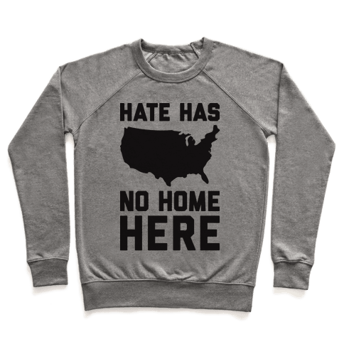 Hate Has No Home Here Pullover