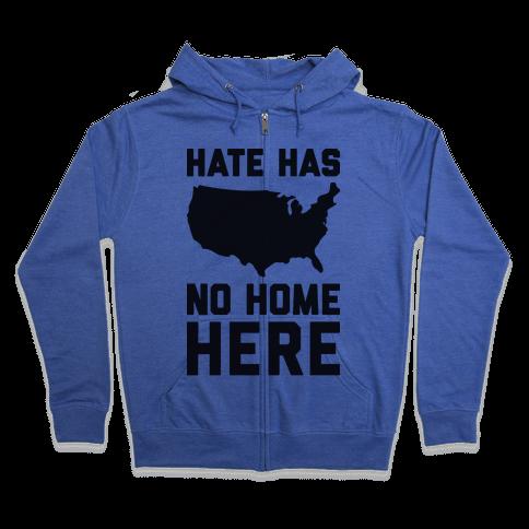 Hate Has No Home Here Zip Hoodie
