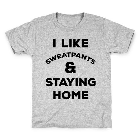 I Like Sweatpants and Staying Home Kids T-Shirt