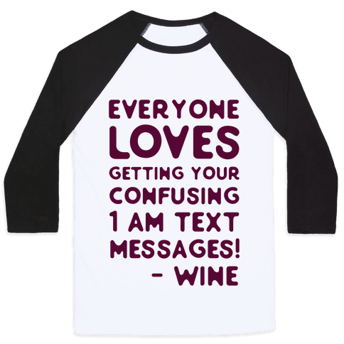 Everyone Loves Your Confusing Messages - Wine Baseball Tee