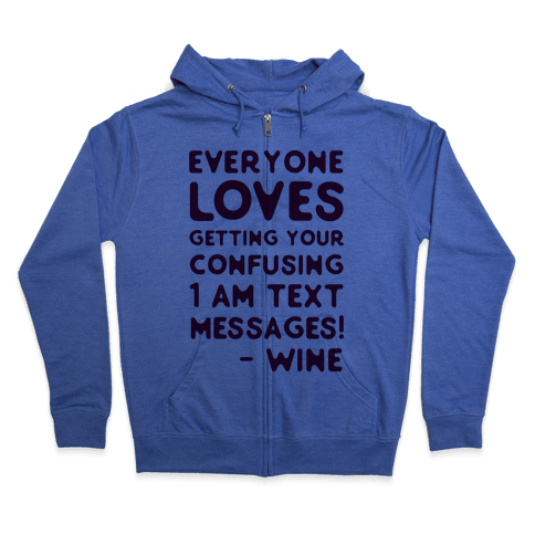 Everyone Loves Your Confusing Messages - Wine Zip Hoodie