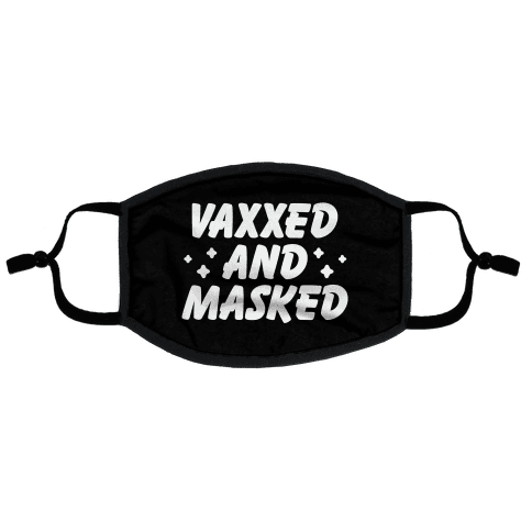 Vaxxed And Masked Flat Face Mask