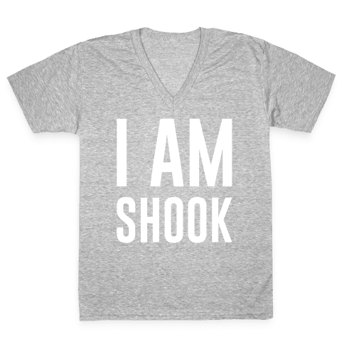 I Am Shook White Print V-Neck Tee Shirt