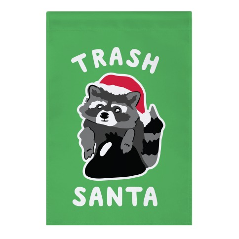 Trash Santa Garden Flag