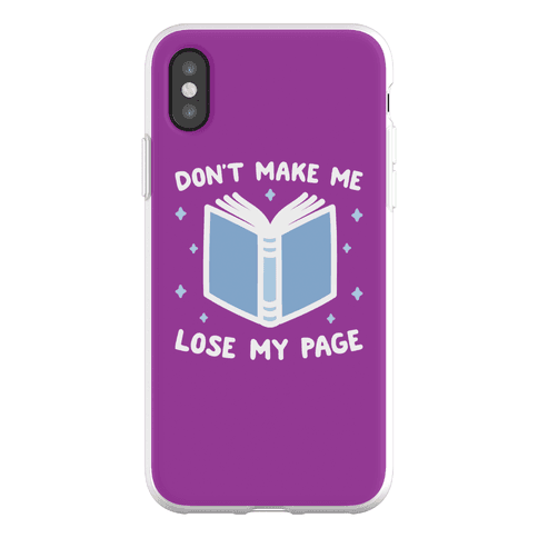 Don't Make Me Lose My Page Phone Flexi-Case