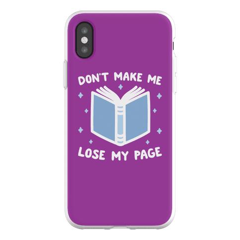 Don't Make Me Lose My Page Phone Flexi-Case