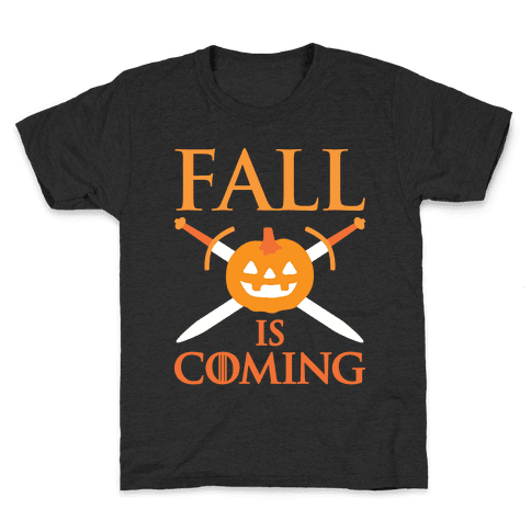 Fall Is Coming Parody Kids T-Shirt