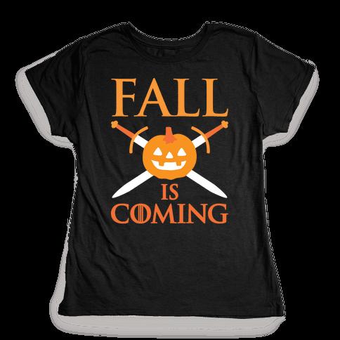 Fall Is Coming Parody Womens T-Shirt